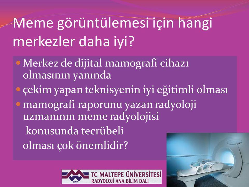 Meme görüntülemesi için hangi merkezler daha iyi? Merkez de dijital mamografi cihazı olmasının yanında çekim yapan teknisyenin iyi eğitimli olması mam