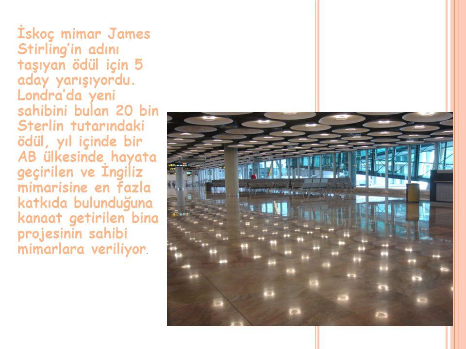 İskoç mimar James Stirling'in adını taşıyan ödül için 5 aday yarışıyordu. Londra'da yeni sahibini bulan 20 bin Sterlin tutarındaki ödül, yıl içinde bi