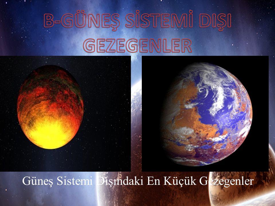 Güneş Sistemi Dışındaki En Küçük Gezegenler