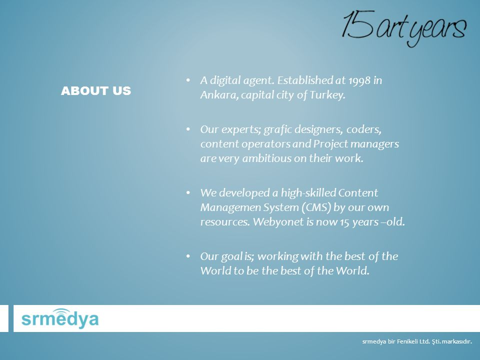 A digital agent.Established at 1998 in Ankara, capital city of Turkey.