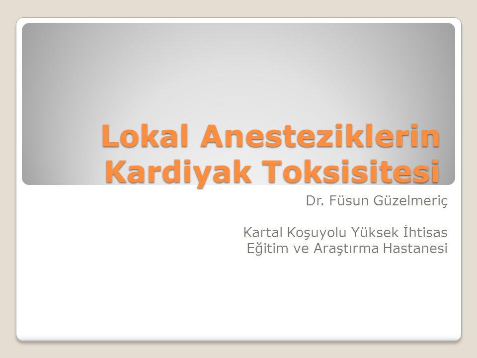 Lokal Anesteziklerin Kardiyak Toksisitesi Dr.