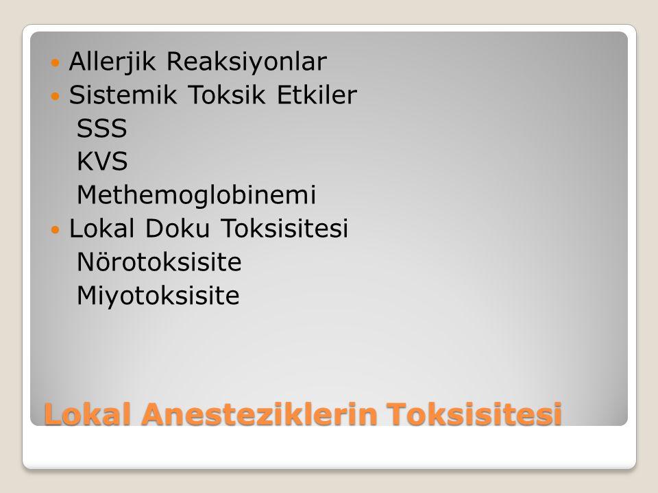 Lokal Anesteziklerin Toksisitesi Allerjik Reaksiyonlar Sistemik Toksik Etkiler SSS KVS Methemoglobinemi Lokal Doku Toksisitesi Nörotoksisite Miyotoksisite