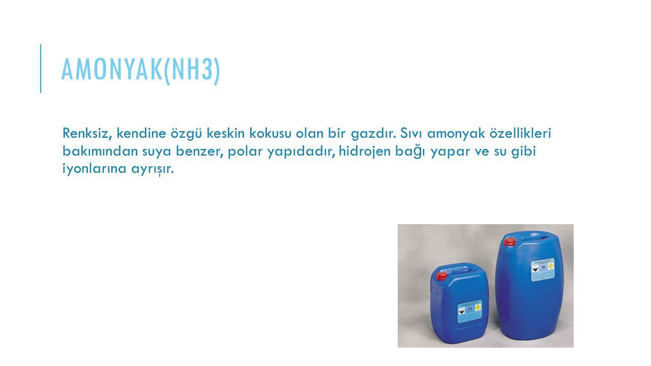 AMONYAK(NH3) Renksiz, kendine özgü keskin kokusu olan bir gazdır. Sıvı amonyak özellikleri bakımından suya benzer, polar yapıdadır, hidrojen ba ğ ı ya