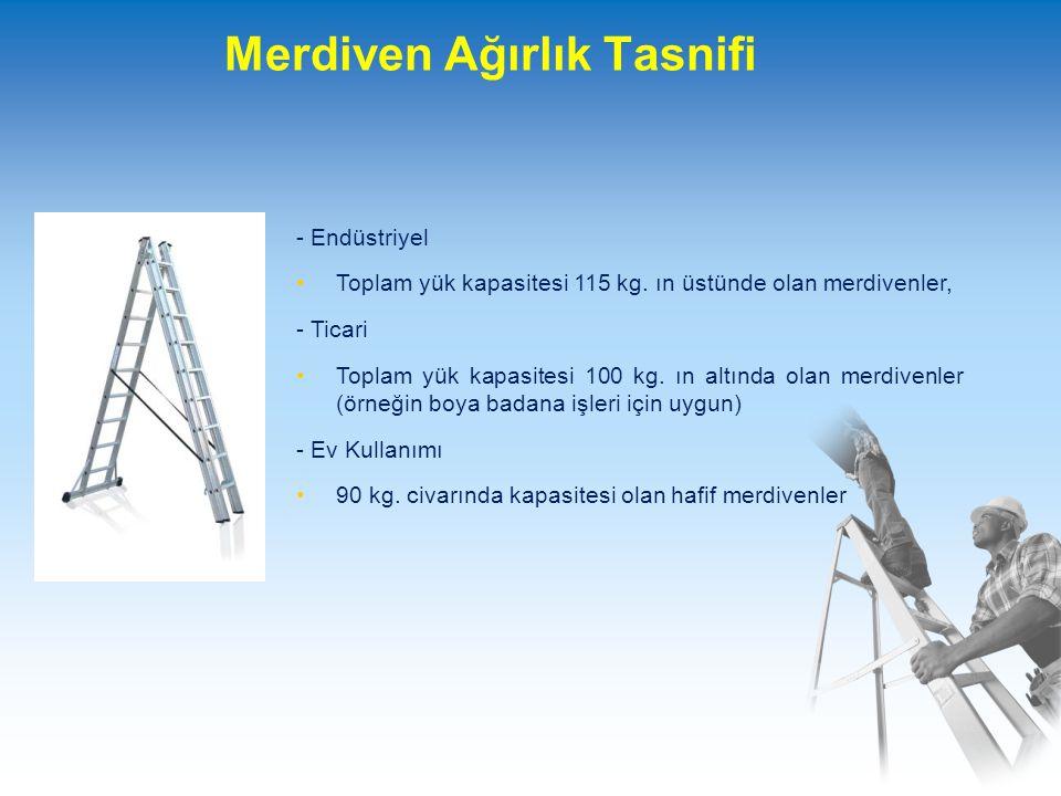 Merdiven Ağırlık Tasnifi - Endüstriyel Toplam yük kapasitesi 115 kg.