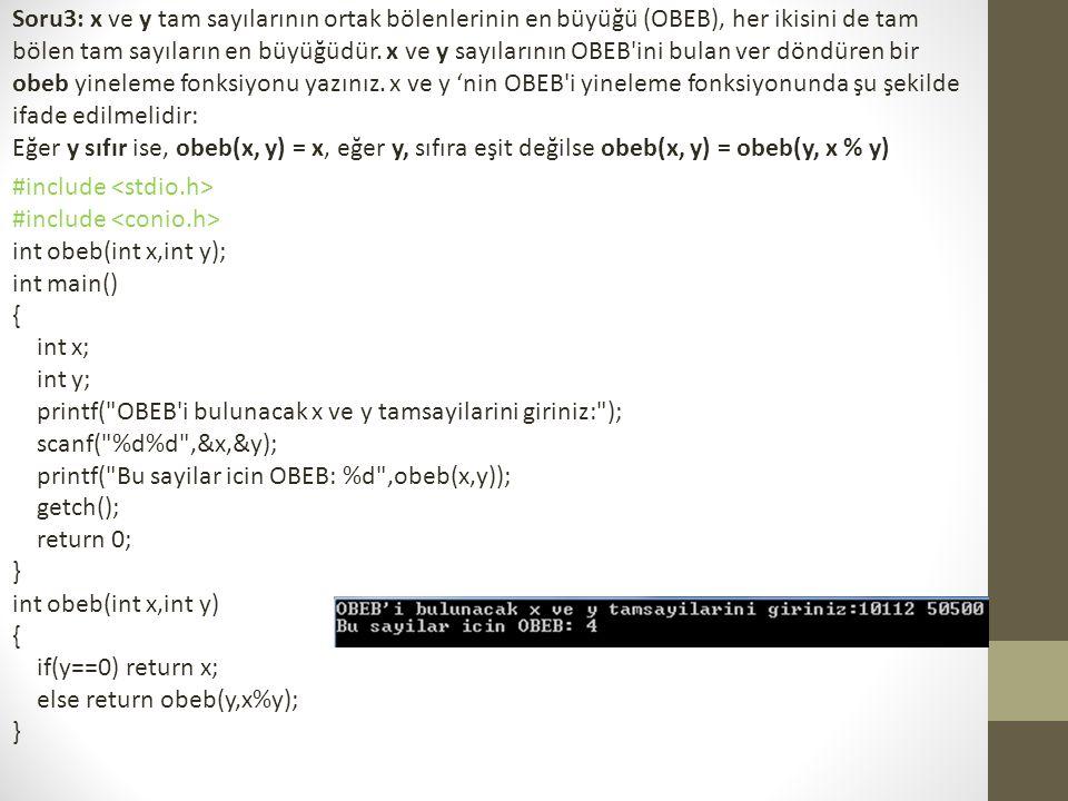 Soru3: x ve y tam sayılarının ortak bölenlerinin en büyüğü (OBEB), her ikisini de tam bölen tam sayıların en büyüğüdür. x ve y sayılarının OBEB'ini bu