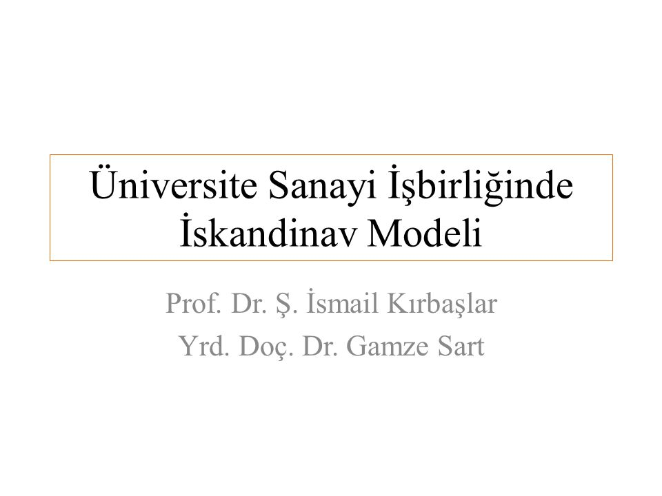 Üniversite Sanayi İşbirliğinde İskandinav Modeli Prof.
