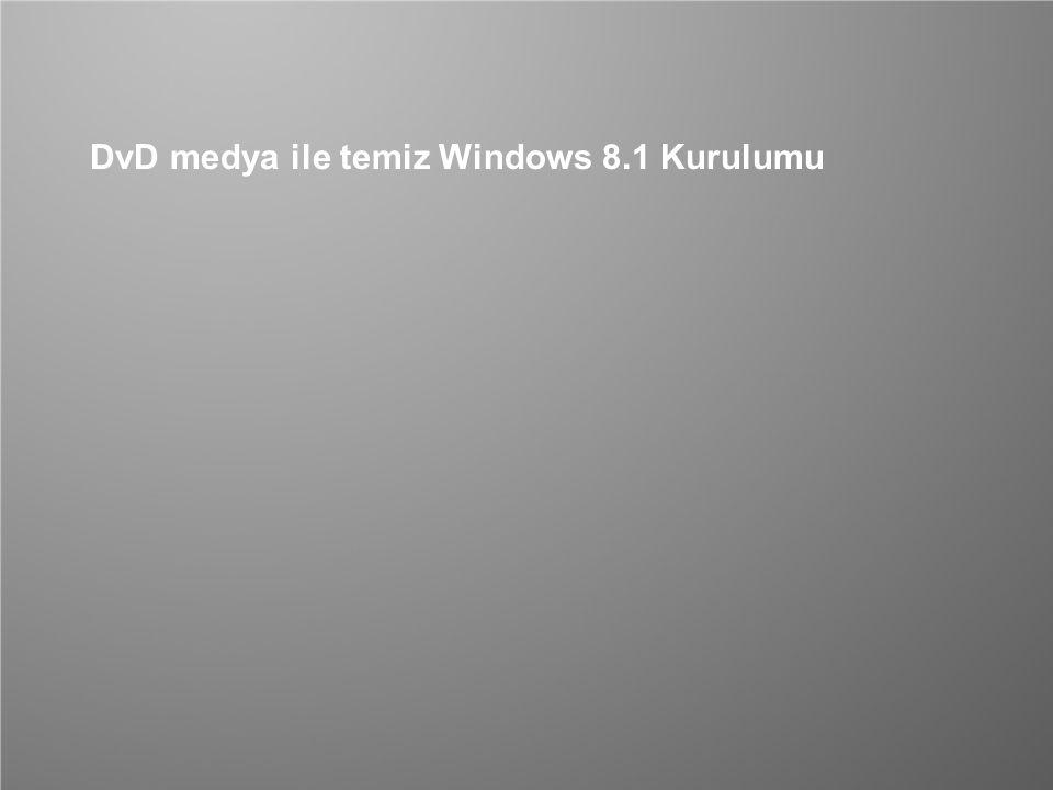 DvD medya ile temiz Windows 8.1 Kurulumu