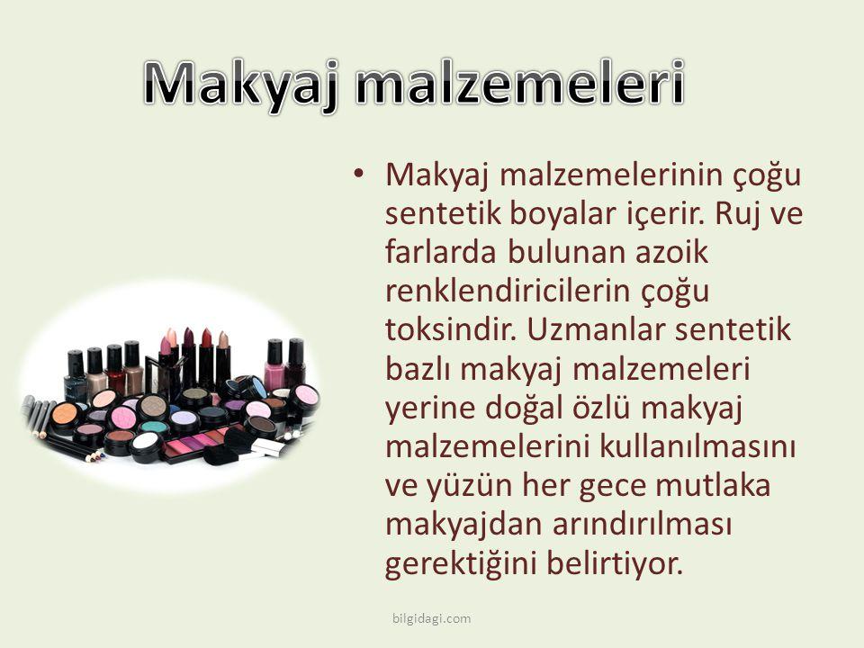 Makyaj malzemelerinin çoğu sentetik boyalar içerir.