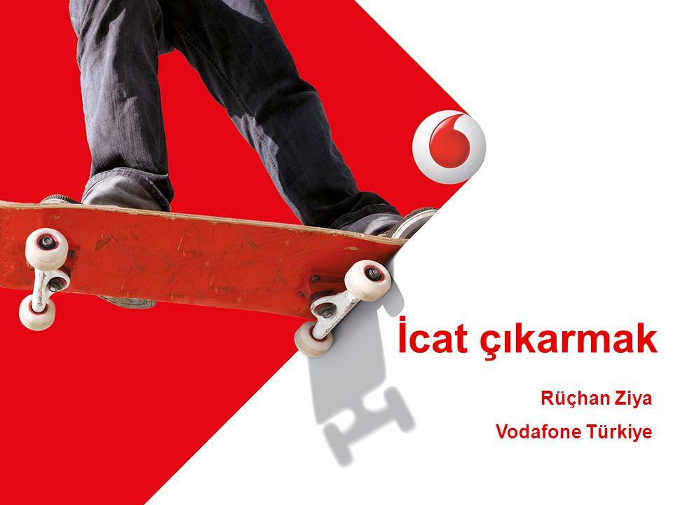 İcat çıkarmak Rüçhan Ziya Vodafone Türkiye