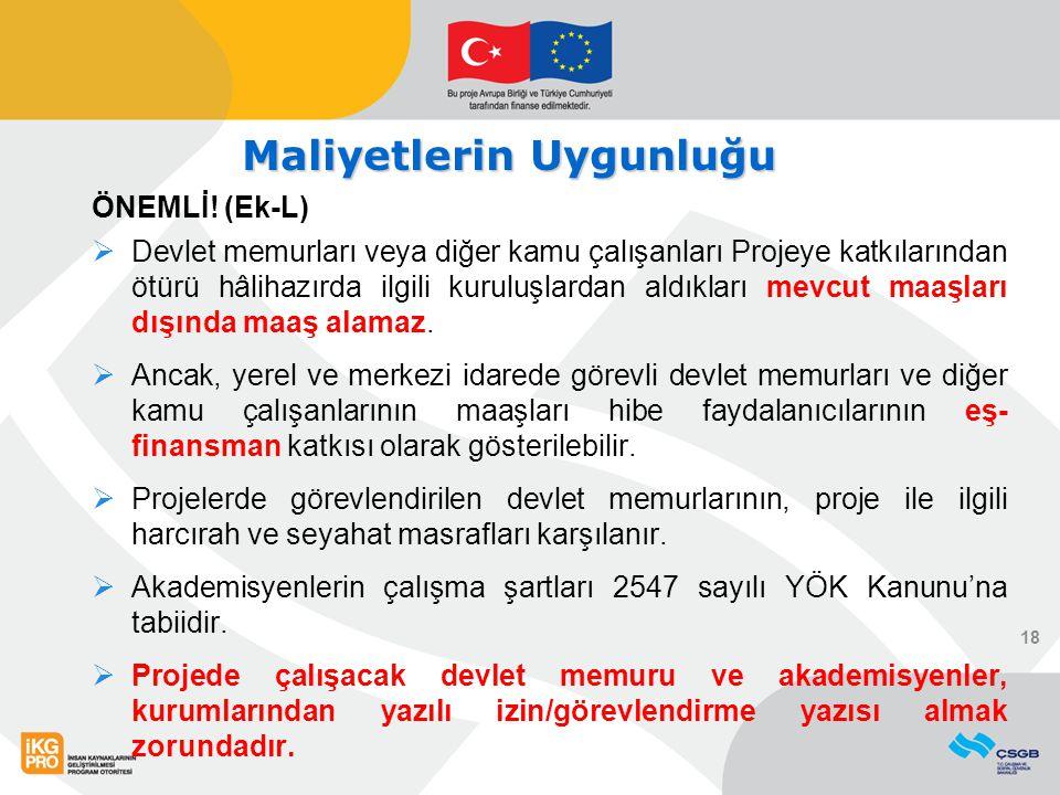 ÖNEMLİ! (Ek-L)  Devlet memurları veya diğer kamu çalışanları Projeye katkılarından ötürü hâlihazırda ilgili kuruluşlardan aldıkları mevcut maaşları d