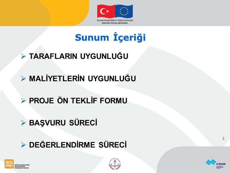 Proje Ön Teklifi Proje Ön Teklifi  Başvurular, İngilizce veya Türkçe yapılmalıdır.