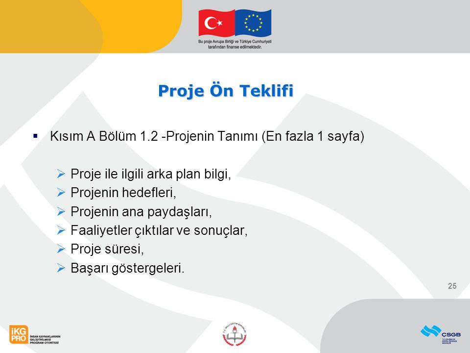 Proje Ön Teklifi  Kısım A Bölüm 1.2 -Projenin Tanımı (En fazla 1 sayfa)  Proje ile ilgili arka plan bilgi,  Projenin hedefleri,  Projenin ana payd