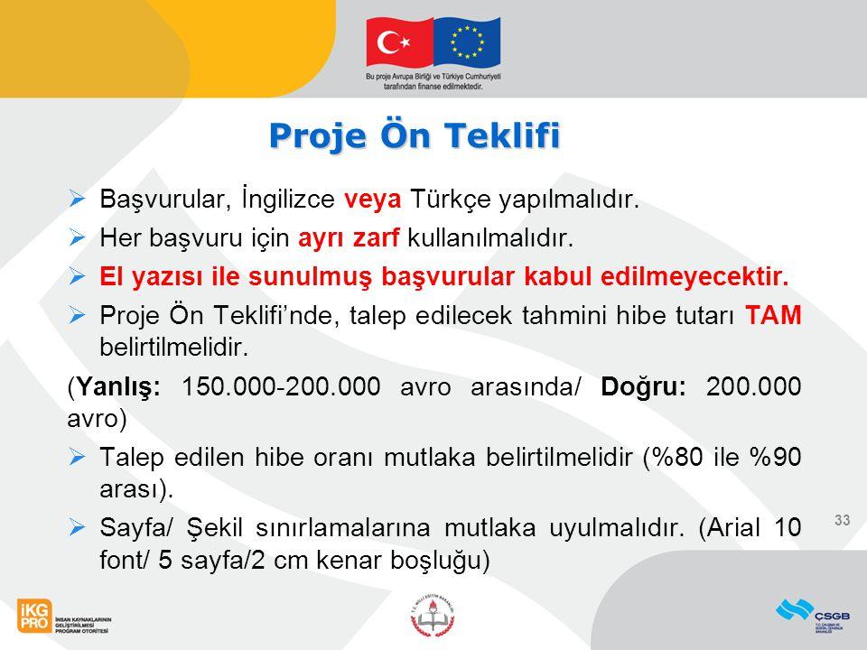 Proje Ön Teklifi Proje Ön Teklifi  Başvurular, İngilizce veya Türkçe yapılmalıdır.  Her başvuru için ayrı zarf kullanılmalıdır.  El yazısı ile sunu