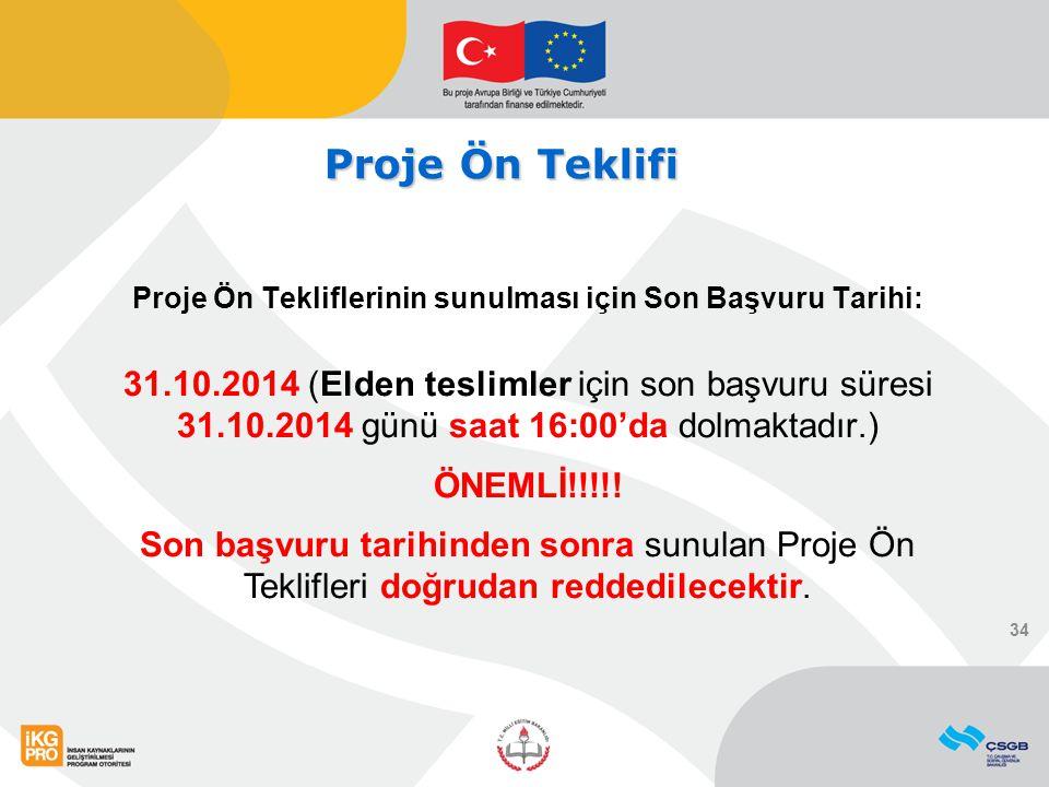 Proje Ön Tekliflerinin sunulması için Son Başvuru Tarihi: 31.10.2014 (Elden teslimler için son başvuru süresi 31.10.2014 günü saat 16:00'da dolmaktadı