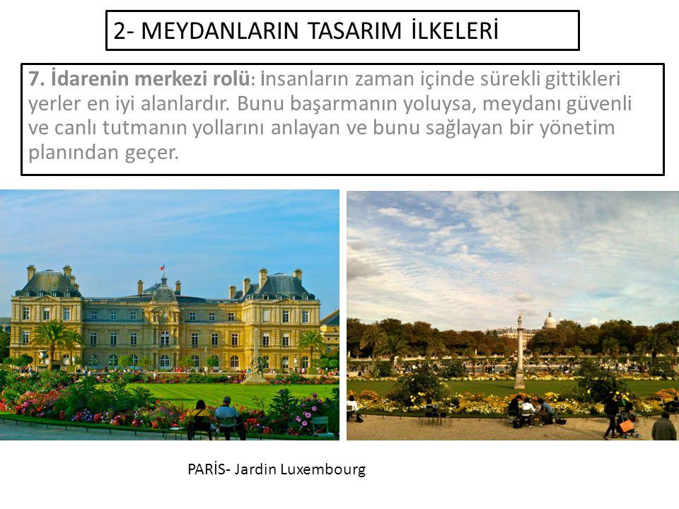 2- MEYDANLARIN TASARIM İLKELERİ 7.