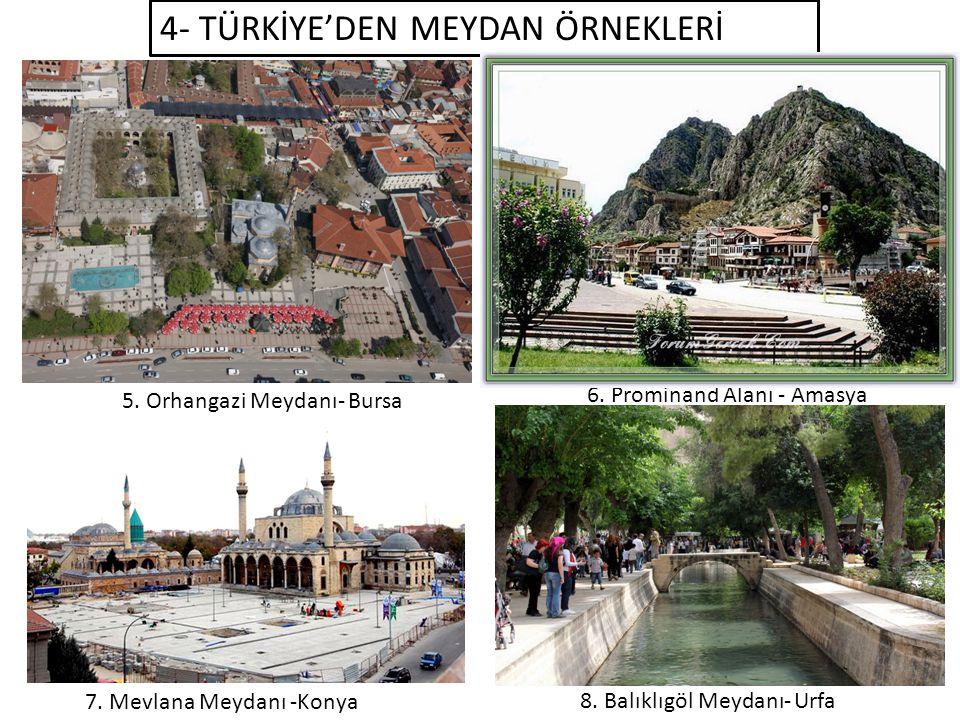 4- TÜRKİYE'DEN MEYDAN ÖRNEKLERİ 5.Orhangazi Meydanı- Bursa 6.