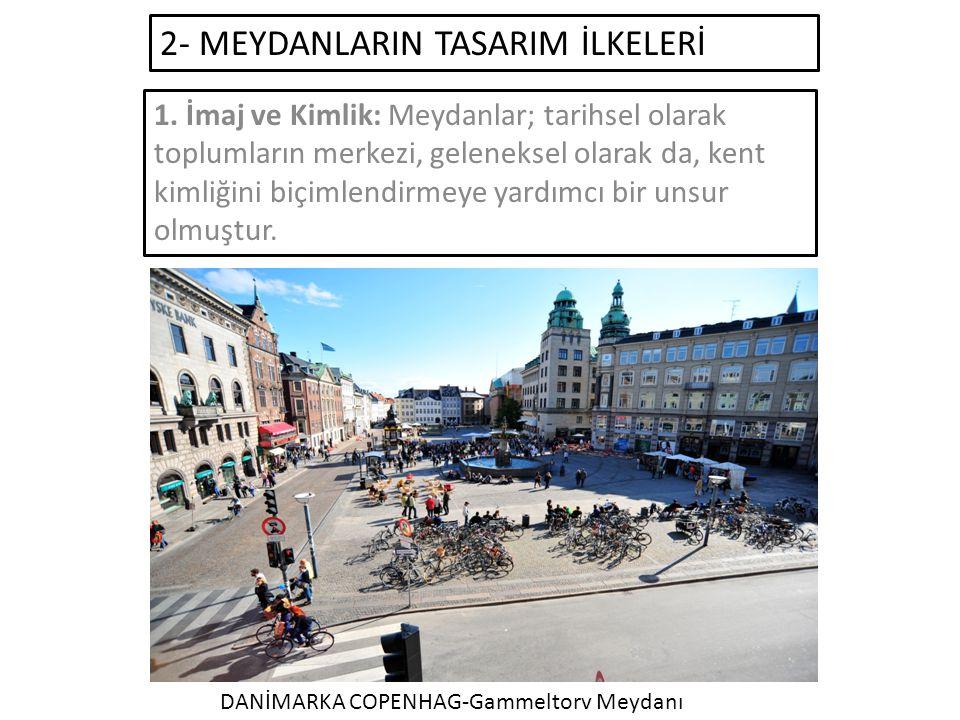 2- MEYDANLARIN TASARIM İLKELERİ 1.