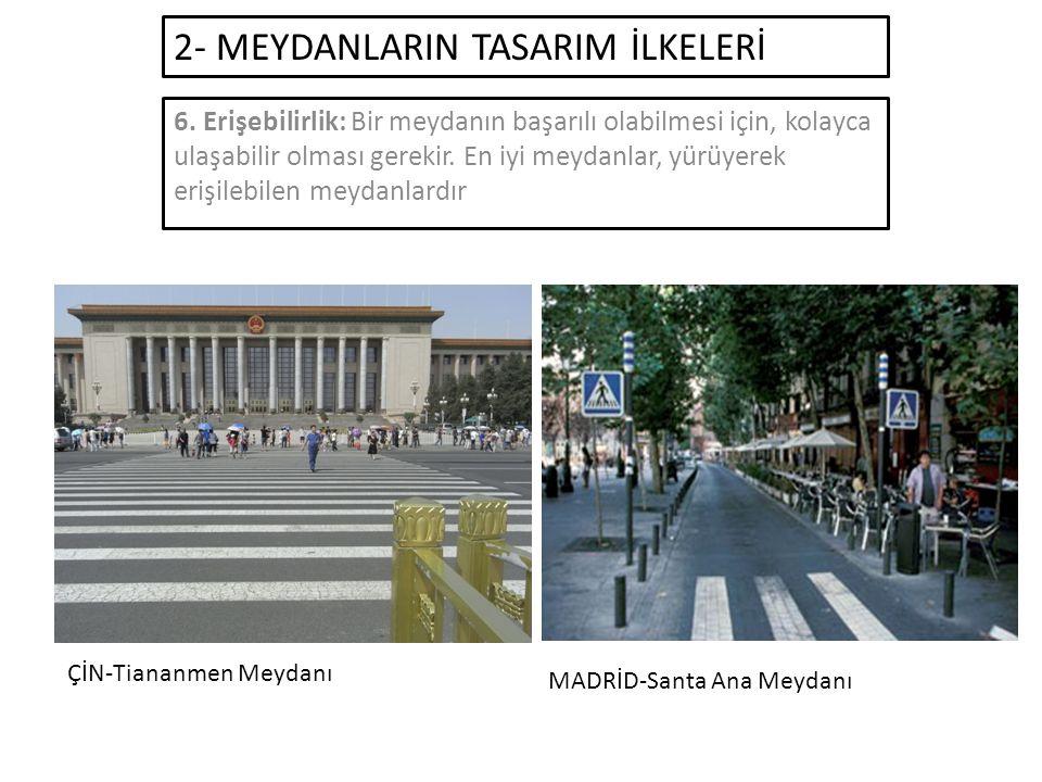 2- MEYDANLARIN TASARIM İLKELERİ 6.