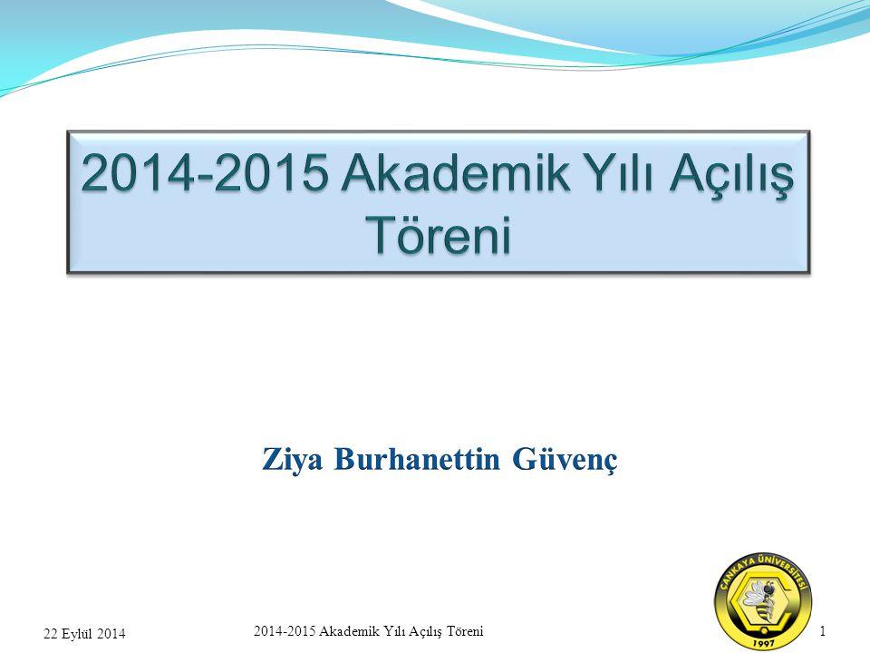 1 22 Eylül 2014 2014-2015 Akademik Yılı Açılış Töreni