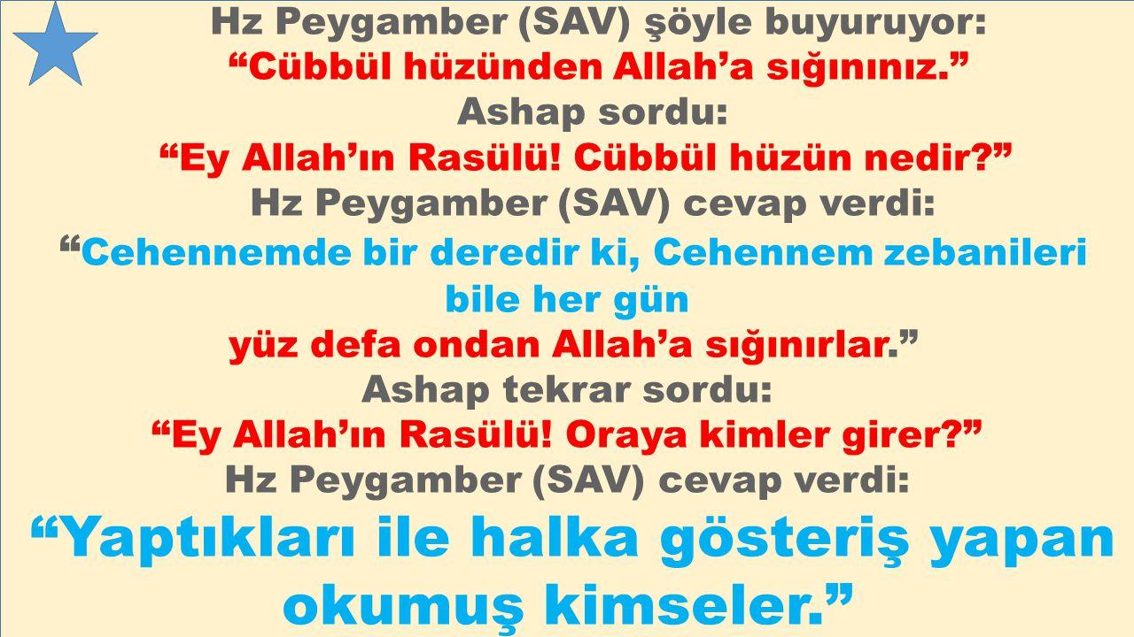 """Hz Peygamber (SAV) şöyle buyuruyor: """"Cübbül hüzünden Allah'a sığınınız."""" Ashap sordu: """"Ey Allah'ın Rasülü! Cübbül hüzün nedir?"""" Hz Peygamber (SAV) cev"""