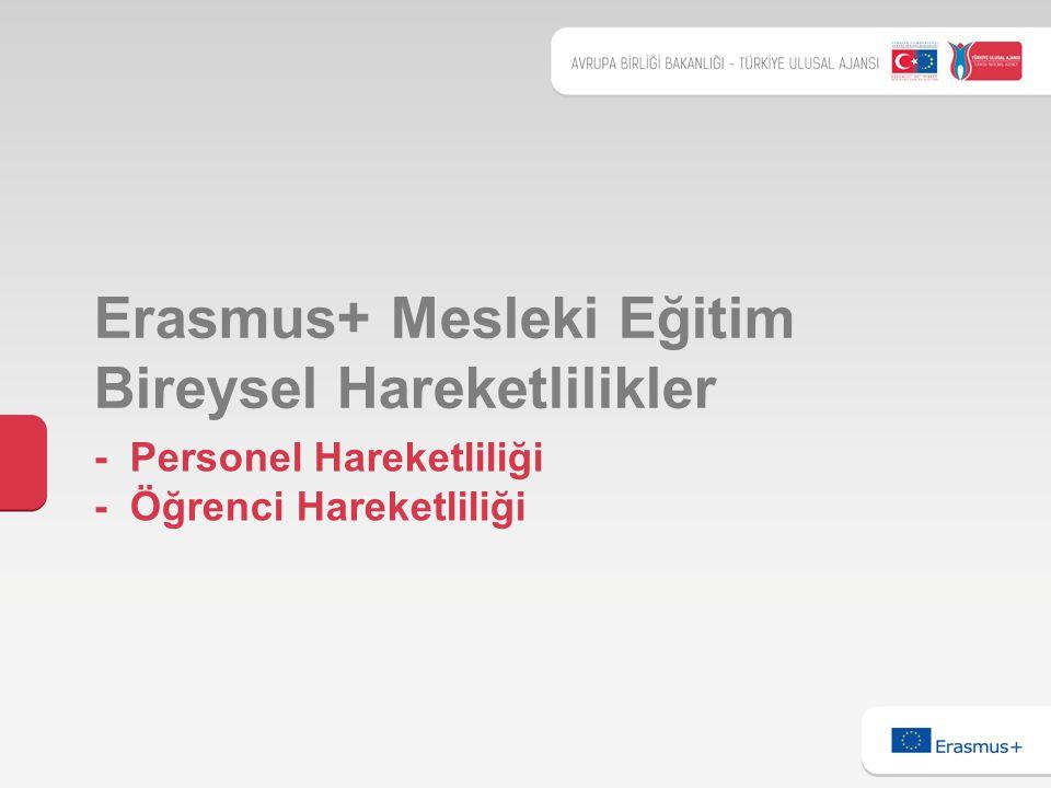 - Personel Hareketliliği - Öğrenci Hareketliliği Erasmus+ Mesleki Eğitim Bireysel Hareketlilikler