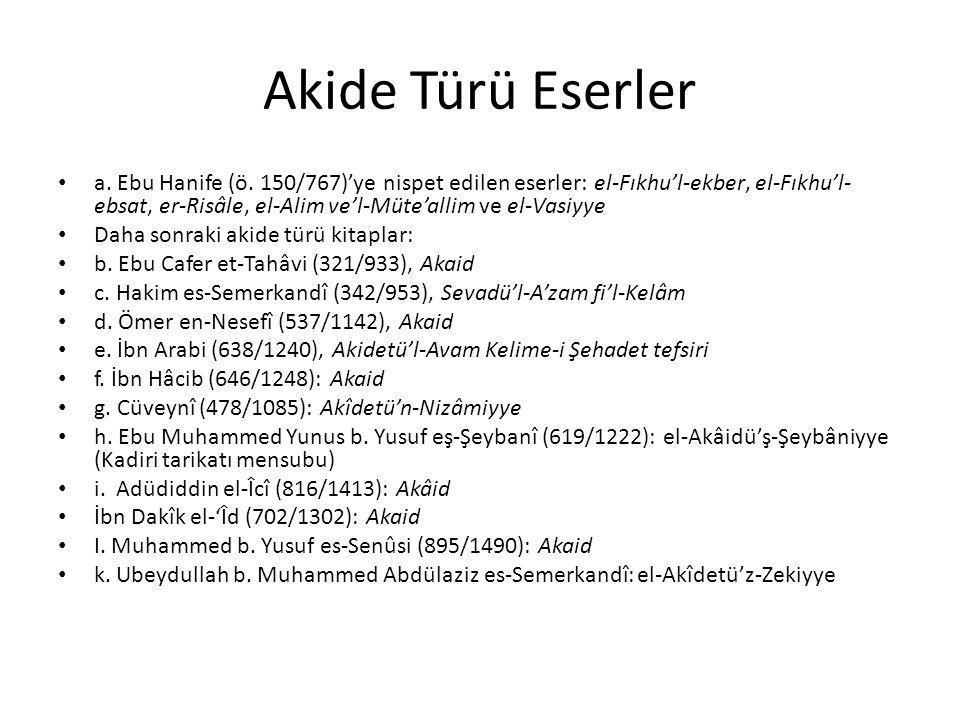 Akaid edebiyatı Ebü'l-Leys es-Semerkandî'nin (ö.373/983) el-Akîde'si; Cüveyni'nin (ö.