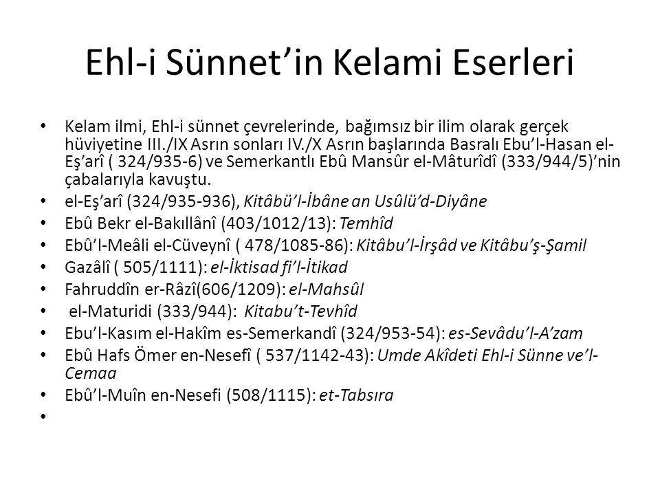 Ehl-i Sünnet'in Kelami Eserleri Kelam ilmi, Ehl-i sünnet çevrelerinde, bağımsız bir ilim olarak gerçek hüviyetine III./IX Asrın sonları IV./X Asrın ba