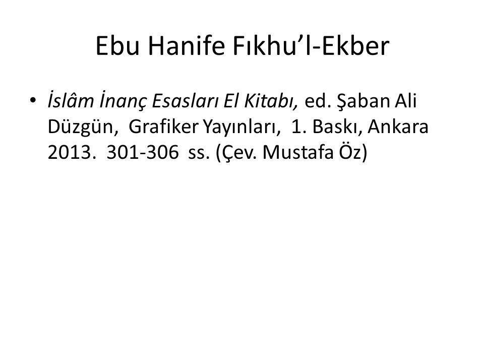 Fıkhu'l-Ekber'in İçeriği 1 6 İman esası tevhidin aslıdır.