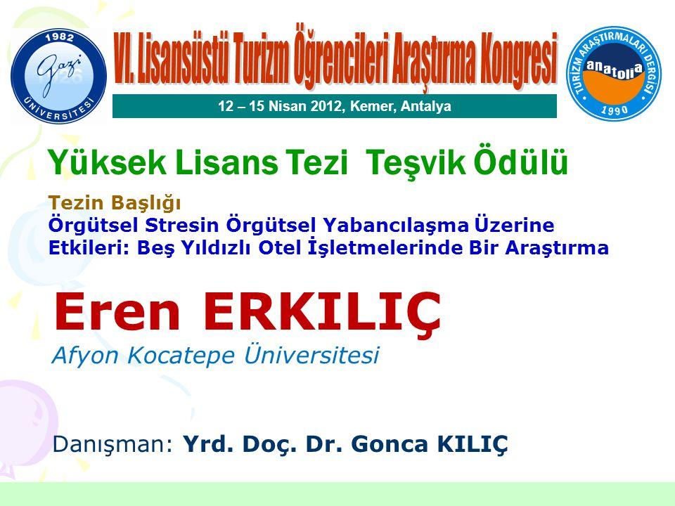 Doktora Tezi Teşvik Ödülü 12 – 15 Nisan 2012, Kemer, Antalya