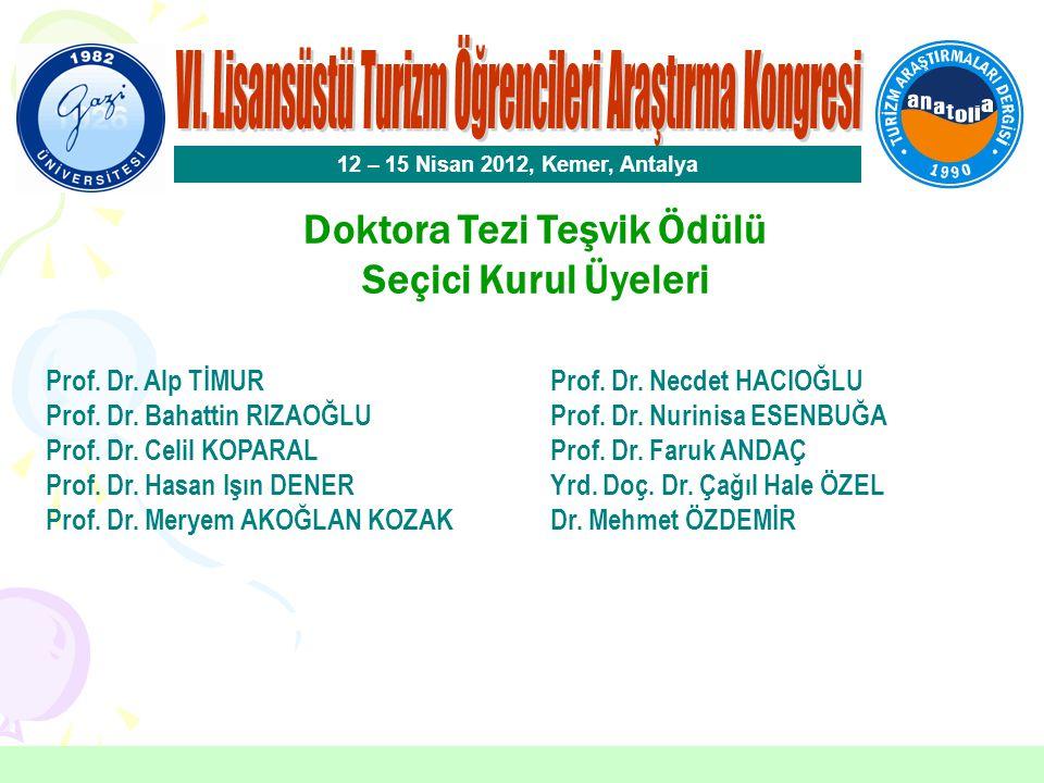 Doktora Tezi Teşvik Tezi Ödülü Canan BAŞTEMUR Ankara Üniversitesi 12 – 15 Nisan 2012, Kemer, Antalya Danışman: Prof.