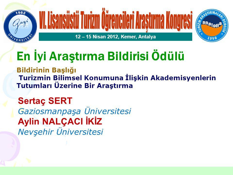 En İyi Yüksek Lisans Tezi Ödülü 12 – 15 Nisan 2012, Kemer, Antalya