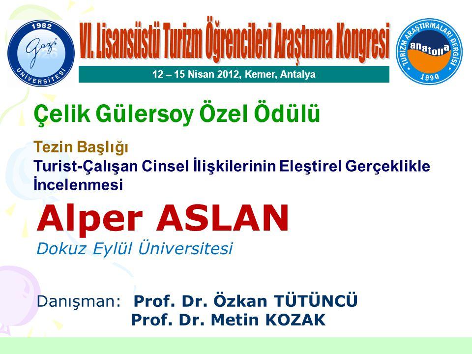 En İyi Doktora Tezi Ödülü 12 – 15 Nisan 2012, Kemer, Antalya