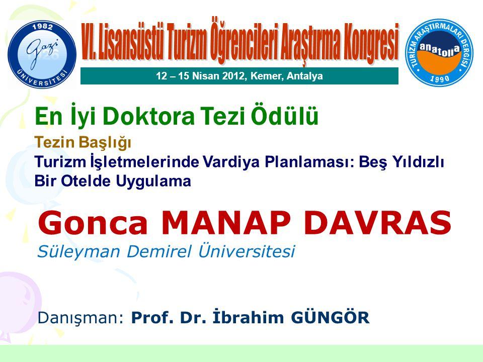 En İyi Doktora Tezi Ödülü Gonca MANAP DAVRAS Süleyman Demirel Üniversitesi 12 – 15 Nisan 2012, Kemer, Antalya Danışman: Prof.