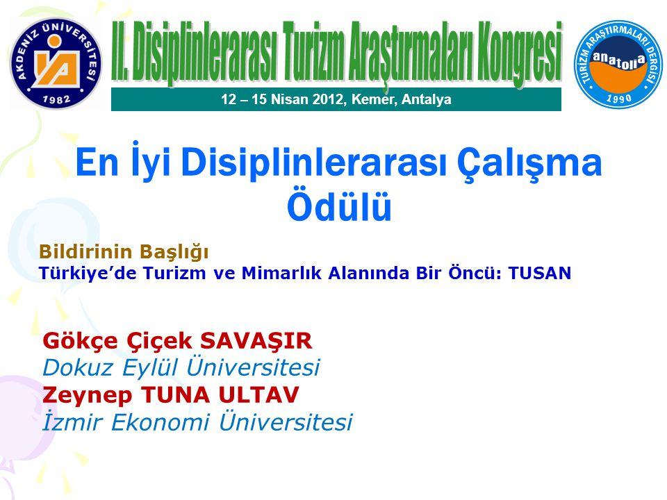 Yüksek Lisans Tezi Teşvik Ödülü 12 – 15 Nisan 2012, Kemer, Antalya