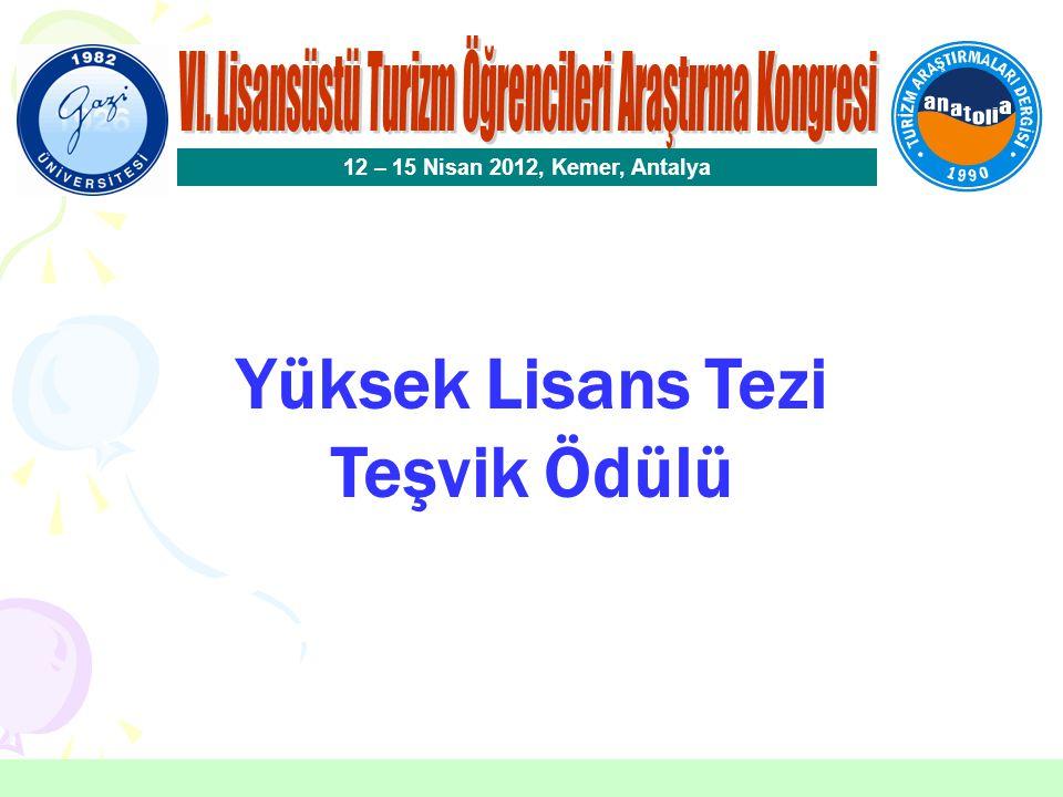 Yüksek Lisans Tezi Teşvik Ödülü Seçici Kurul Üyeleri Prof.