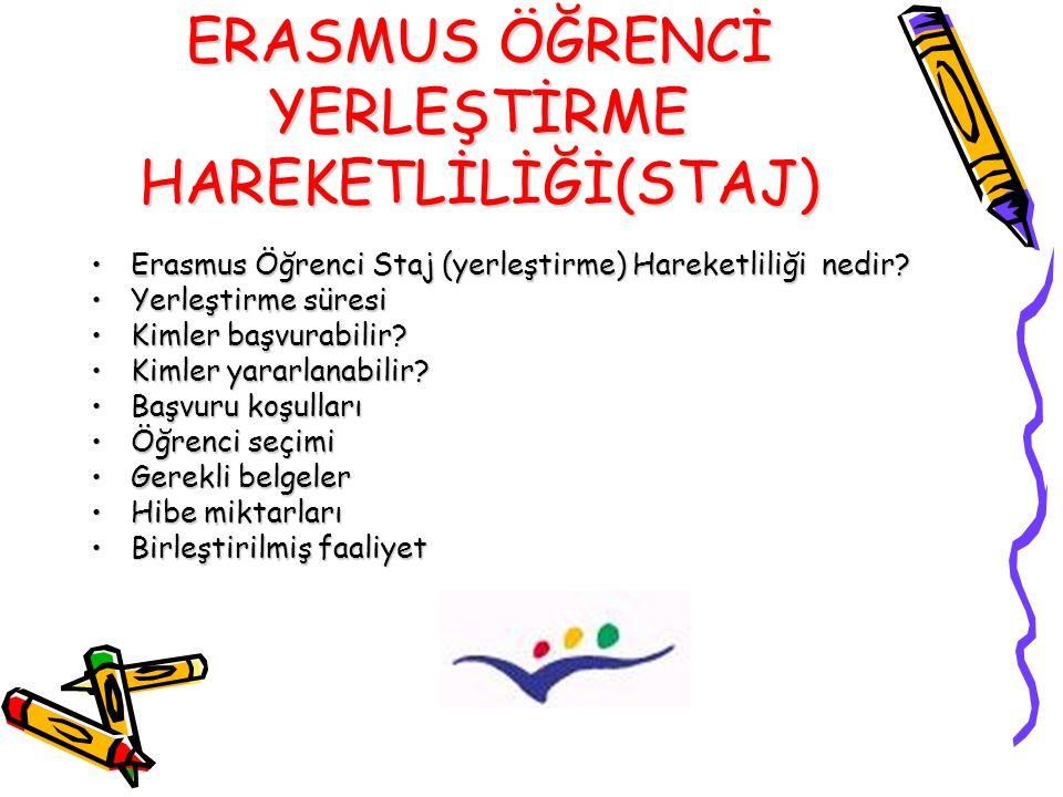ERASMUS ÖĞRENCİ YERLEŞTİRME HAREKETLİLİĞİ(STAJ) Erasmus Öğrenci Staj (yerleştirme) Hareketliliği nedir?Erasmus Öğrenci Staj (yerleştirme) Hareketliliği nedir.