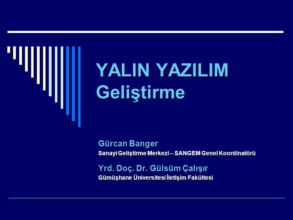 YALIN YAZILIM Geliştirme Gürcan Banger Sanayi Geliştirme Merkezi – SANGEM Genel Koordinatörü Yrd. Doç. Dr. Gülsüm Çalışır Gümüşhane Üniversitesi İleti