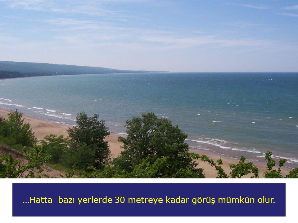 Dünyanın en temiz göllerinden biri olan bu göl 8 metre derinliğe kadar görülebilir saydamlıktadır..