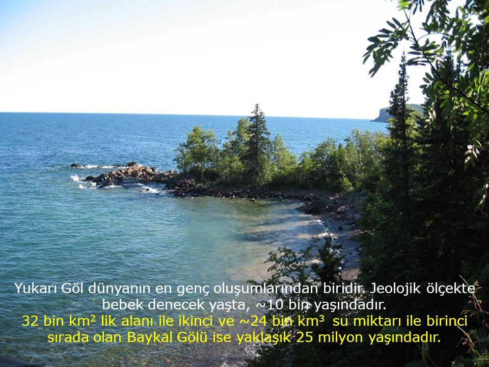82 bin km. karelik Yüzey alanı ile dünyanın en büyük gölü olan Yukarı Göl, içerdiği su bakımından Baykal ve Tanganika göllerinden sonra üçüncü sıradad
