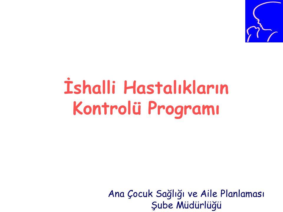 İshalli Hastalıkların Kontrolü Programı Ana Çocuk Sağlığı ve Aile Planlaması Şube Müdürlüğü