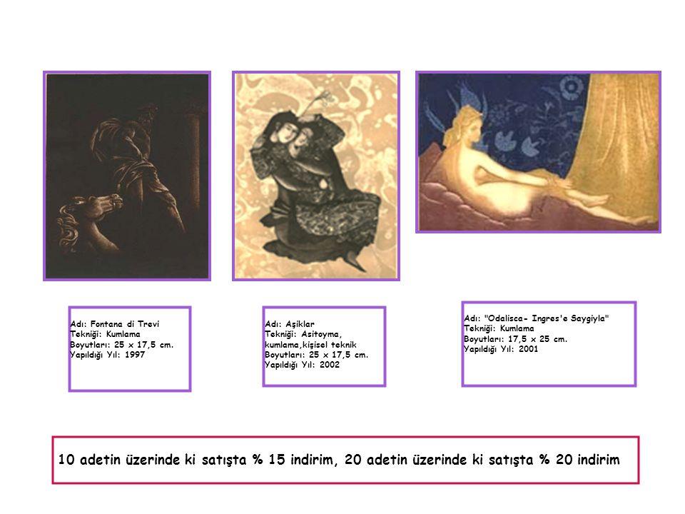 Adı: Fontana di Trevi Tekniği: Kumlama Boyutları: 25 x 17,5 cm. Yapıldığı Yıl: 1997 Adı: Aşiklar Tekniği: Asitoyma, kumlama,kişisel teknik Boyutları: