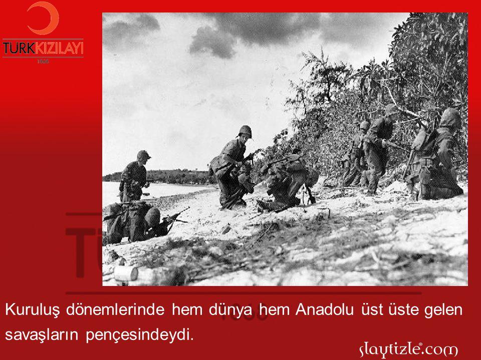 Kuruluş dönemlerinde hem dünya hem Anadolu üst üste gelen savaşların pençesindeydi.