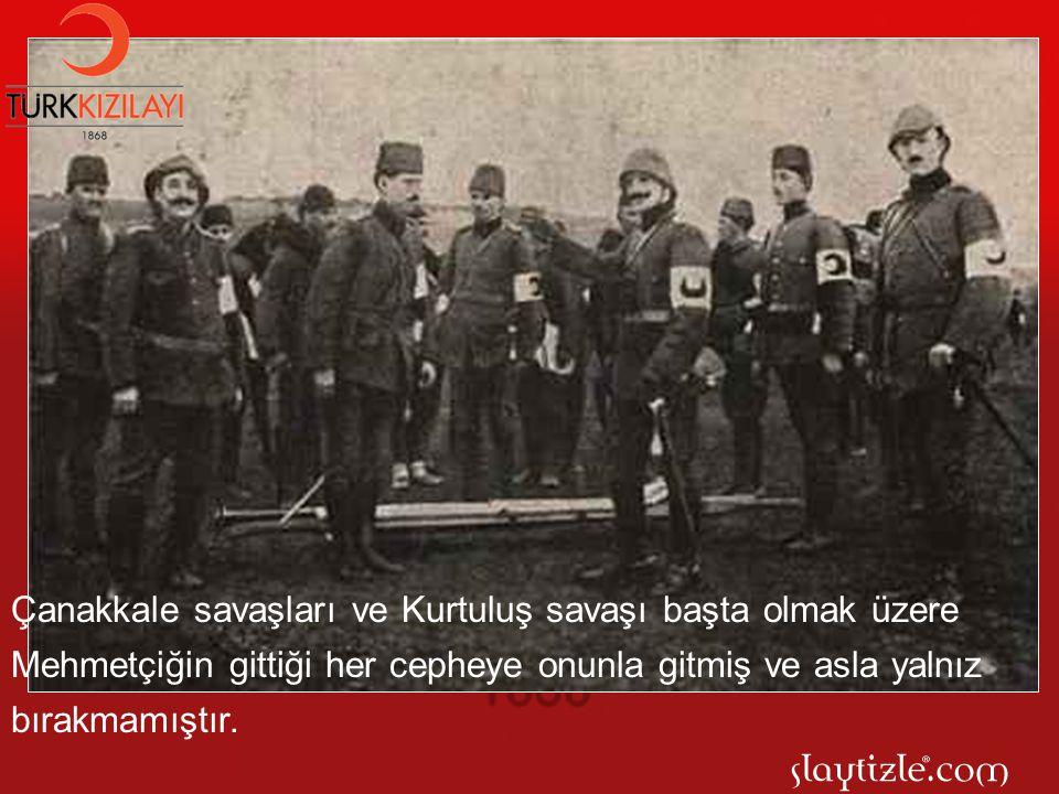 Çanakkale savaşları ve Kurtuluş savaşı başta olmak üzere Mehmetçiğin gittiği her cepheye onunla gitmiş ve asla yalnız bırakmamıştır.