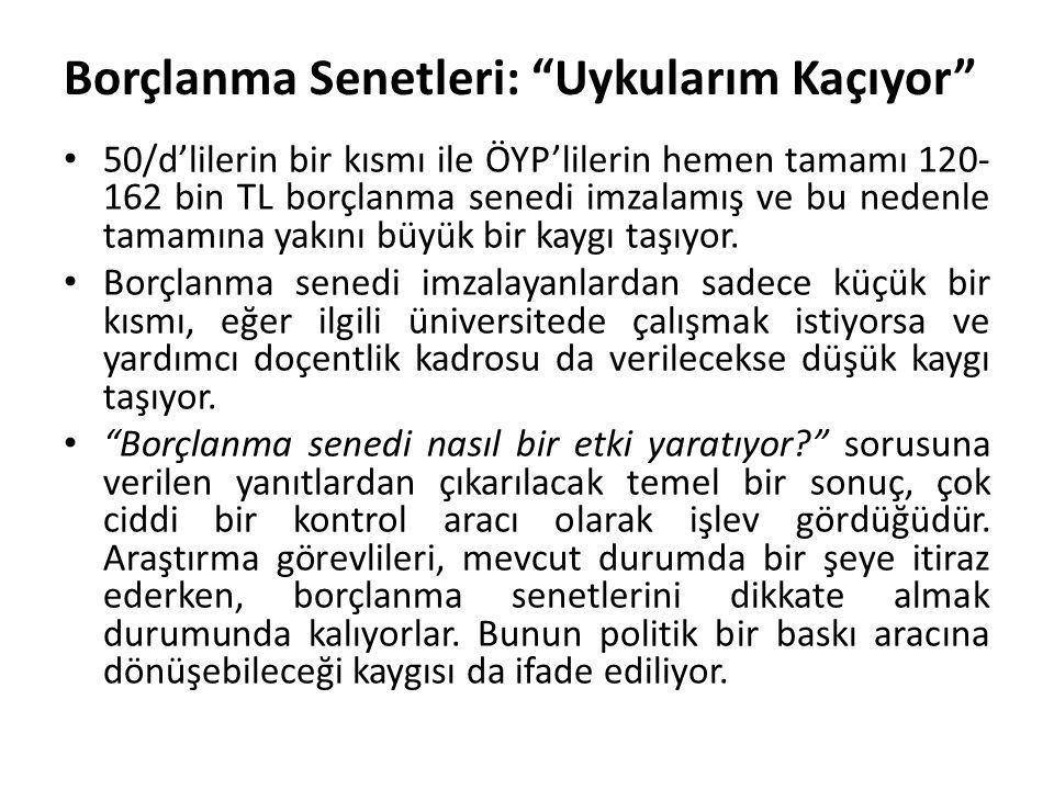 """Borçlanma Senetleri: """"Uykularım Kaçıyor"""" 50/d'lilerin bir kısmı ile ÖYP'lilerin hemen tamamı 120- 162 bin TL borçlanma senedi imzalamış ve bu nedenle"""
