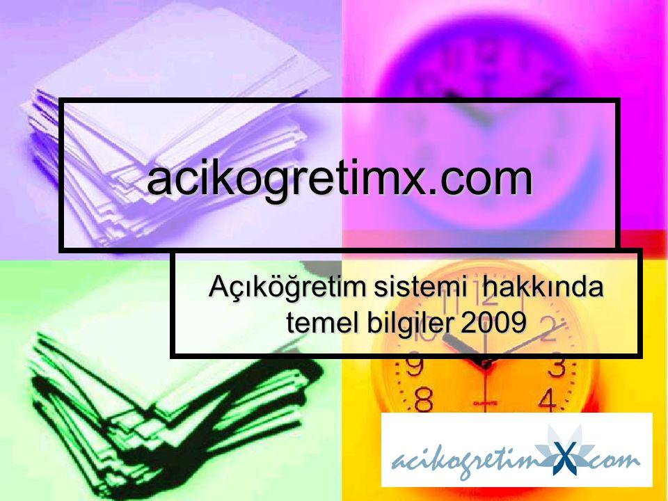 acikogretimx.com Açıköğretim sistemi hakkında temel bilgiler 2009