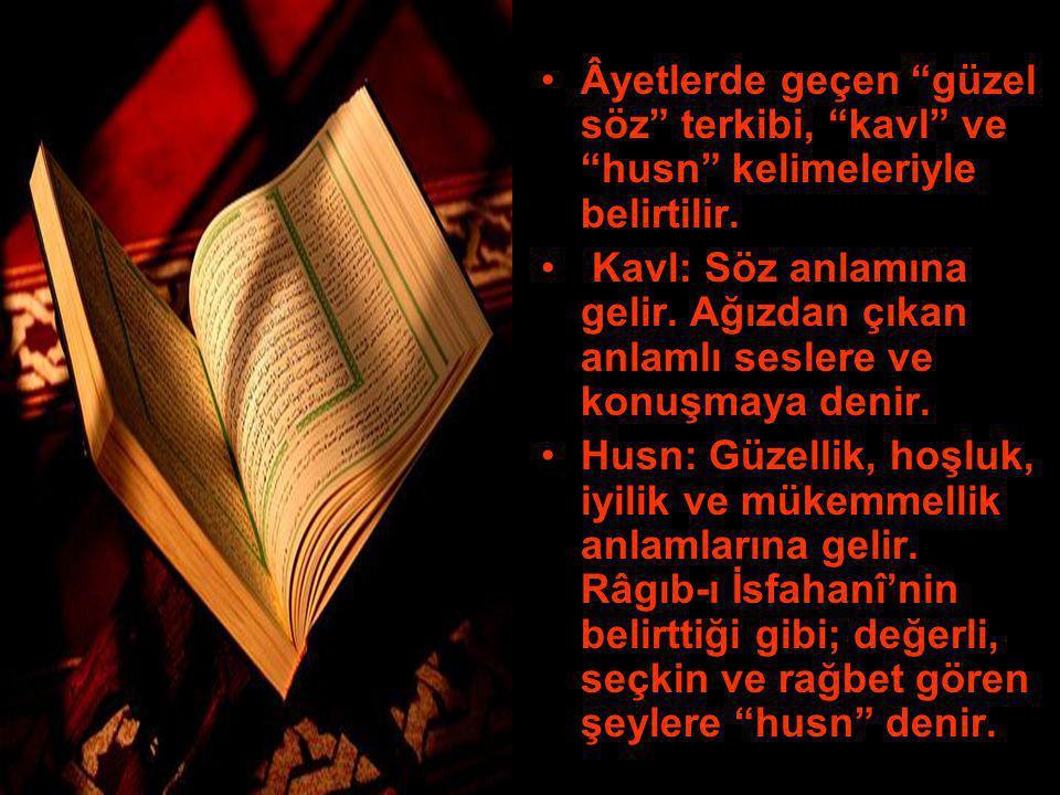 Güzellik de Kur'an'ın üzerinde ısrarla durduğu, hemen her konuda yapılanların güzel olmasını istediği özelliklerdendir.
