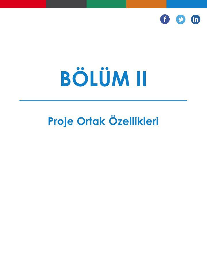 BÖLÜM II Proje Ortak Özellikleri