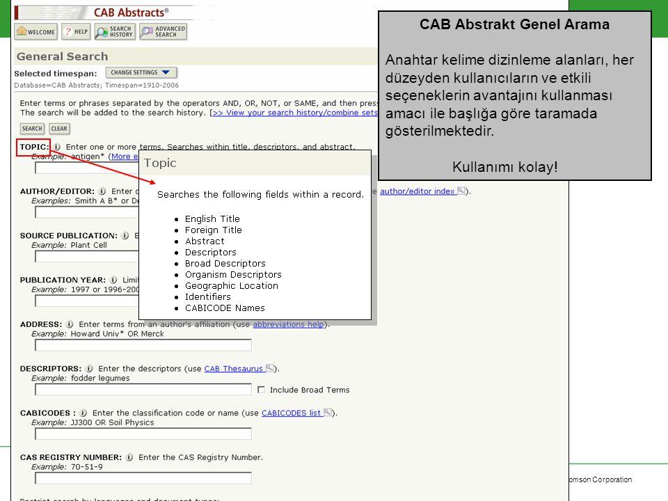 Copyright 2006 Thomson Corporation 12 CAB Abstrakt Genel Arama Anahtar kelime dizinleme alanları, her düzeyden kullanıcıların ve etkili seçeneklerin a