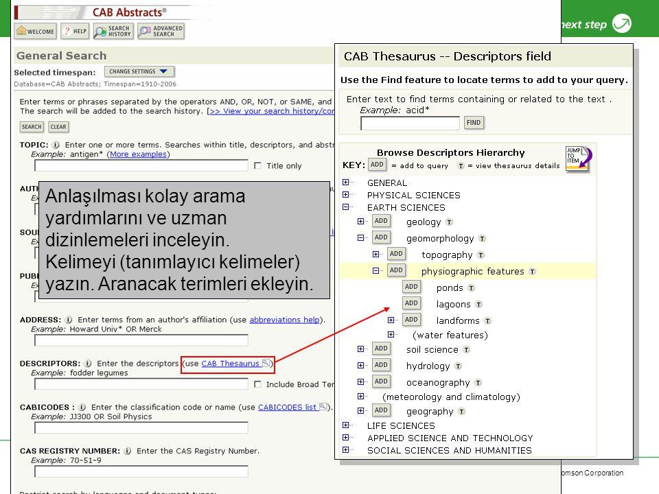 Copyright 2006 Thomson Corporation 14 Anlaşılması kolay arama yardımlarını ve uzman dizinlemeleri inceleyin. Kelimeyi (tanımlayıcı kelimeler) yazın. A