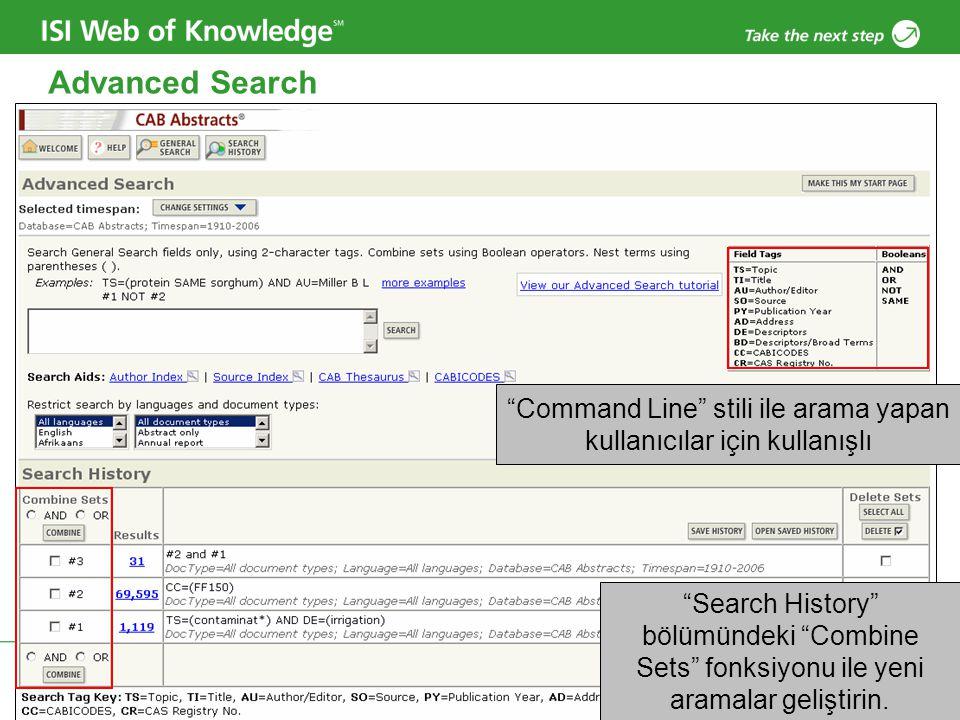 """Copyright 2006 Thomson Corporation 15 Advanced Search """"Command Line"""" stili ile arama yapan kullanıcılar için kullanışlı """"Search History"""" bölümündeki """""""